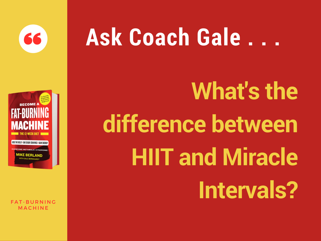 Ask Coach Gale: HIIT versus Miracle Intervals